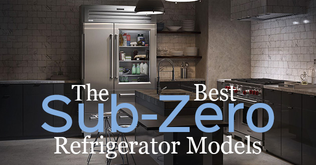 Best Sub Zero Refrigerator Models